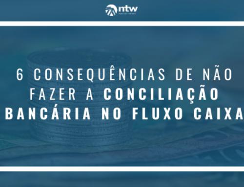 6 Consequências de não fazer a conciliação bancária no fluxo caixa