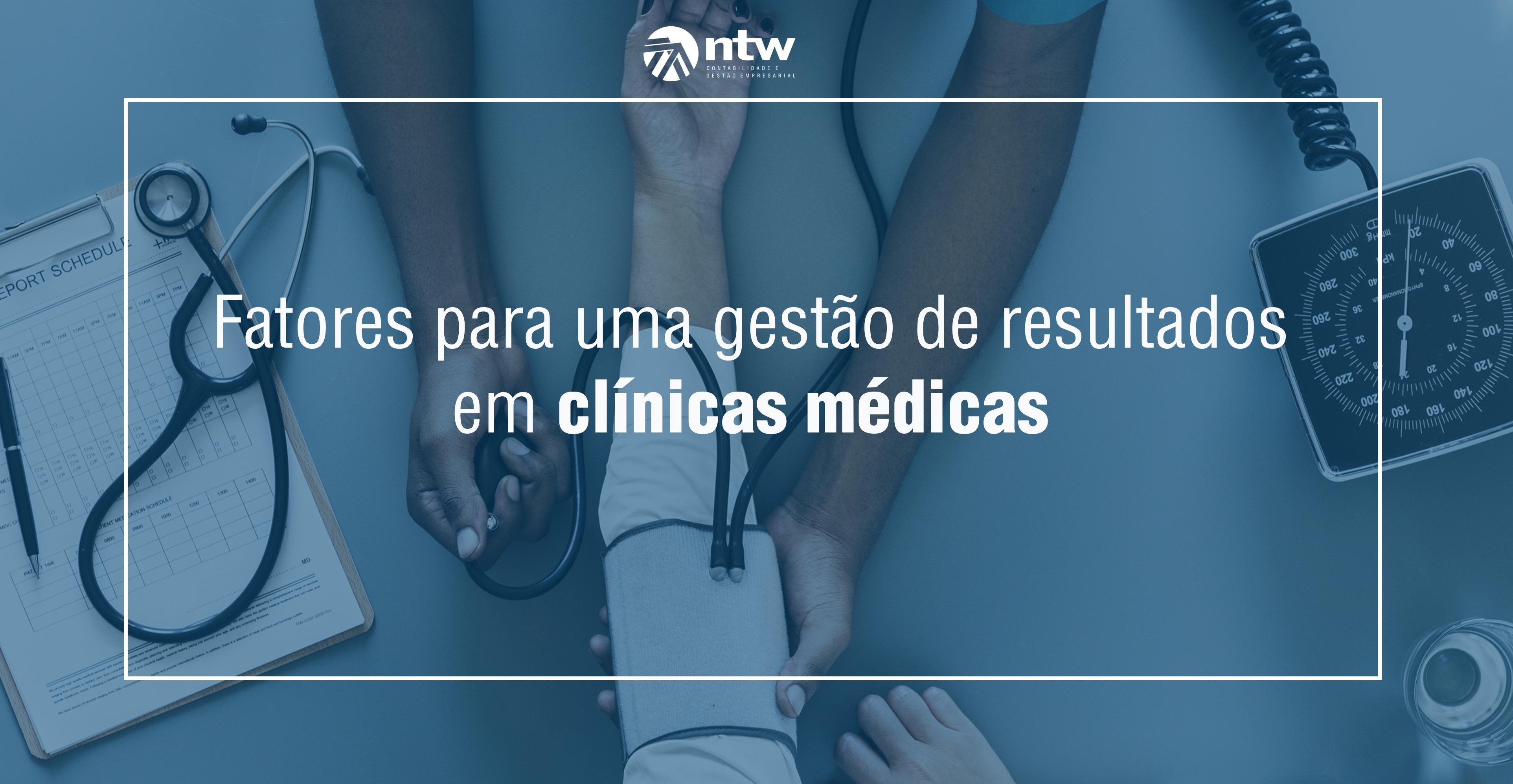 Fatores para uma gestão de resultados em clínicas médicas
