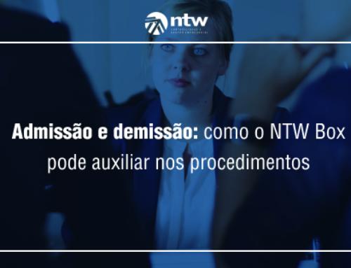 Entenda como o NTW Box pode auxiliar nos processos de admissão e demissão