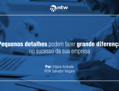 Pequenos detalhes podem fazer grande diferença no sucesso da sua empresa