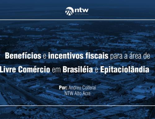 Benefícios e incentivos fiscais para a área de Livre Comércio em Brasiléia e Epitaciolândia